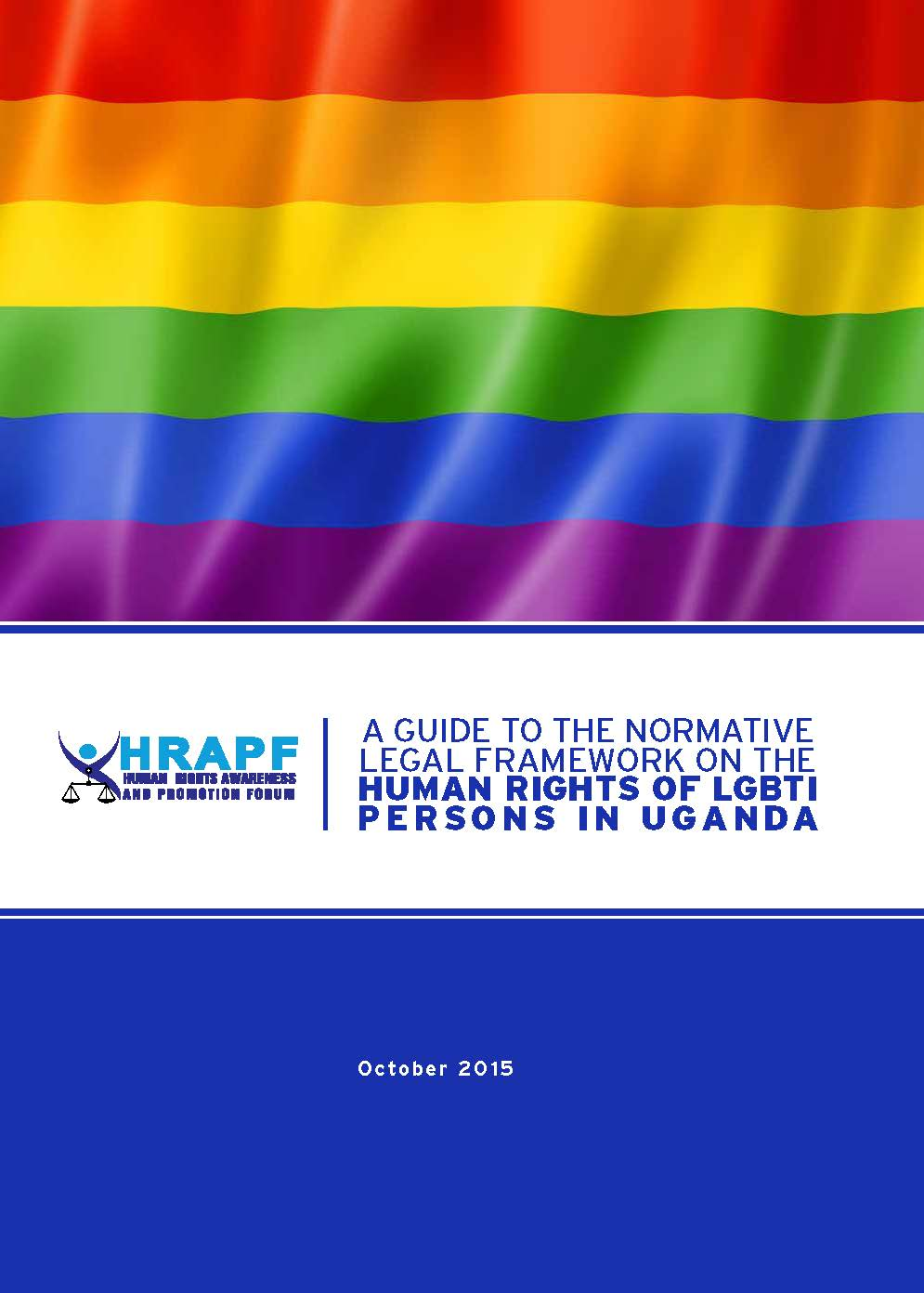 Legal Framework Governing Rights of LGBTI persons in Uganda