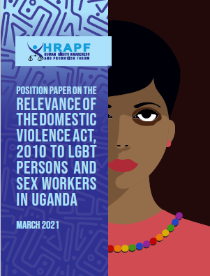 Position Paper On The Relevance of The Domestic Violence Act, 2010 to LGBT Persons and Sex Workers In Uganda